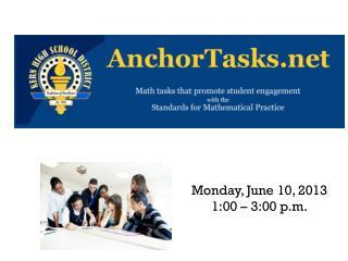 Monday, June 10, 2013 1:00 – 3:00 p.m.