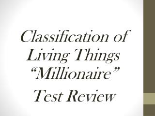 "Classification of Living Things ""Millionaire"" Test Review"