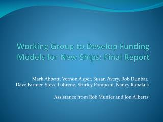 Working Group to Develop Funding Models for New Ships:  Final Report