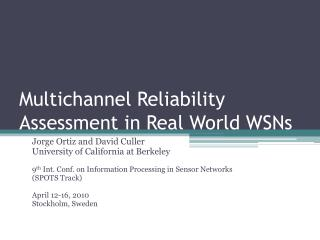 Multichannel Reliability Assessment in Real World WSNs