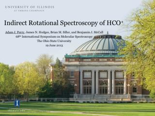 Indirect Rotational Spectroscopy of HCO +