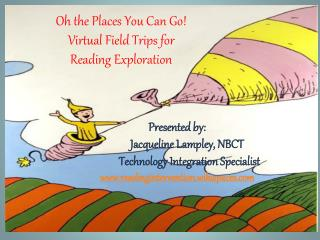Oh the Places You Can Go! Virtual Field Trips for  Reading Exploration