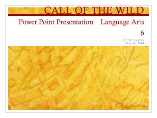 CALL OF THE WILD Power Point Presentation    Language Arts 6