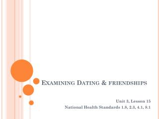 Examining Dating & friendships