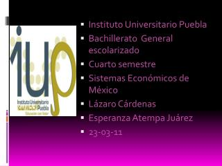 Instituto Universitario Puebla Bachillerato  General escolarizado  Cuarto semestre