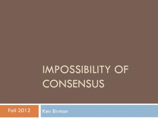 Impossibility of Consensus