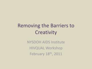 Removing the Barriers to Creativity