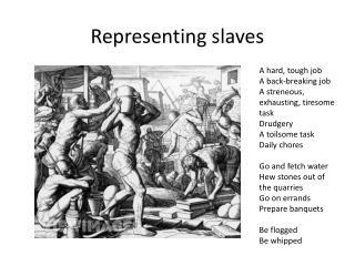 Representing slaves