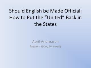 "Should English be Made Official: How to Put the ""United"" Back in the States"