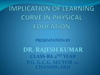 IMPLICATION OF LEARNING CURVE IN PHYSICAL EDUCATION