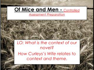 Of Mice and Men -  Controlled  Assessment Preparation