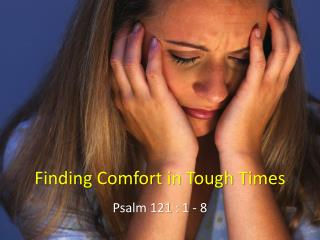 Finding Comfort in Tough Times