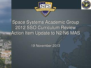 Space Systems Academic Group 2012 SSO Curriculum  Review Action  Item Update to N2/N6  MAS