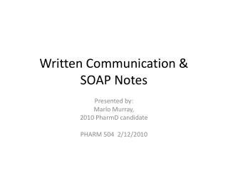 Written Communication   SOAP Notes
