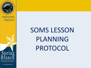 SOMS LESSON PLANNING PROTOCOL