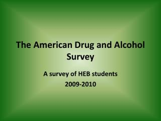The American Drug and Alcohol  S urvey