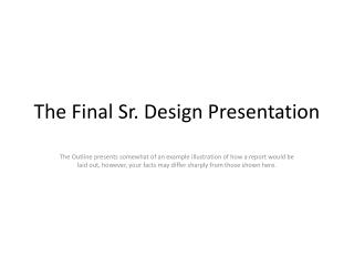 The Final Sr. Design Presentation