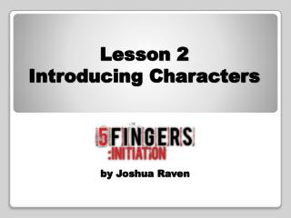 Lesson 2 Introducing Characters