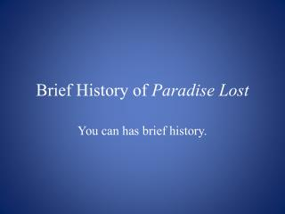 Brief History of  Paradise Lost