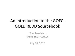 An Introduction to the GOFC-GOLD REDD Sourcebook
