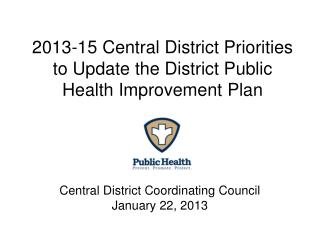 2013-15 Central District Priorities to Update the District Public Health Improvement Plan