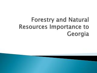 Forestry and Natural Resources Importance to Georgia
