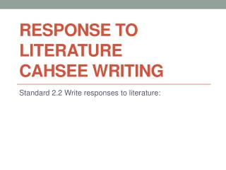 Response to Literature  Cahsee  writing