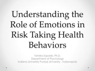 Understanding the Role of Emotions in Risk Taking Health Behaviors