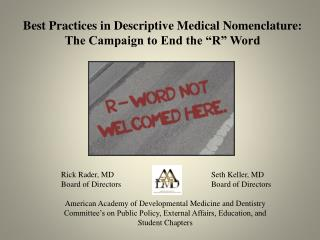 "Best Practices in Descriptive Medical Nomenclature:  The Campaign to End the ""R"" Word"
