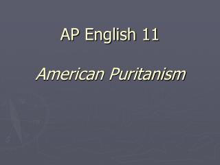 AP English 11 American Puritanism