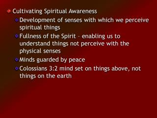 Cultivating Spiritual Awareness Development of senses with which we perceive spiritual things