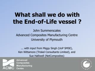 What shall we do with the End-of-Life vessel