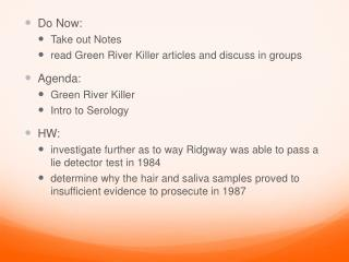 Do Now: Take out Notes read Green River Killer articles and discuss in groups Agenda: