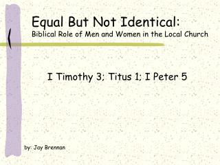 Equal But Not Identical: Biblical Role of Men and Women in the Local Church