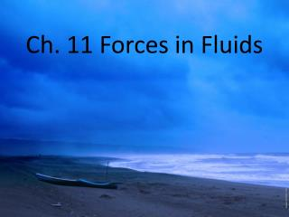 Ch. 11 Forces in Fluids