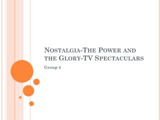 Nostalgia- The Power and the  Glory- TV Spectaculars