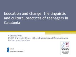 Education and change: the linguistic and cultural practices of teenagers in Catalonia