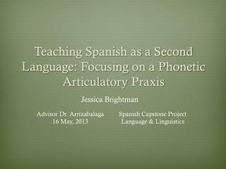 Teaching Spanish as a Second Language: Focusing on a Phonetic  Articulatory  Praxis