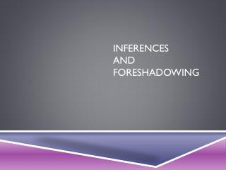 Inferences  and  Foreshadowing