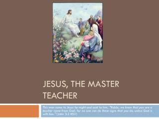 Jesus, The Master Teacher