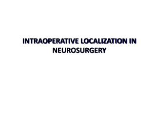 INTRAOPERATIVE LOCALIZATION IN NEUROSURGERY