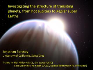 Investigating the structure of transiting planets, from hot  Jupiters  to  Kepler  super Earths