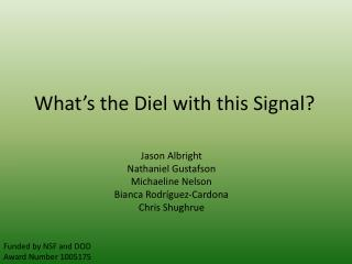 What's the Diel with this Signal?