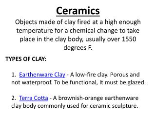 A Brief Ceramic History Clay has been used for many things throughout human history: