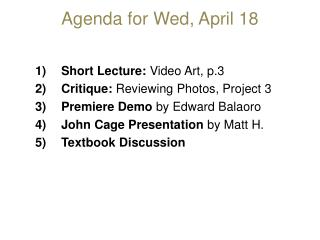 Agenda for Wed, April 18