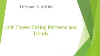 Unit Three: Eating Patterns and Trends