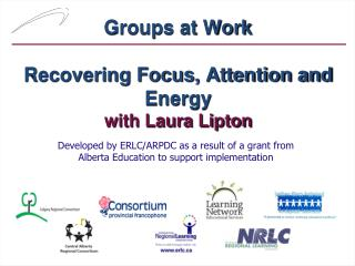 Groups at Work Recovering Focus, Attention and Energy with Laura Lipton