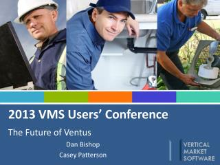 2013 VMS Users' Conference