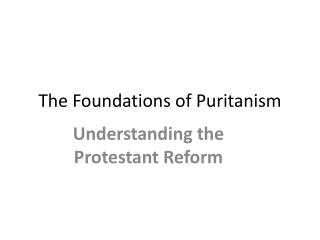 The Foundations  of  Puritanism