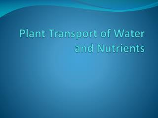 Plant Transport of Water and Nutrients